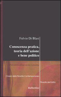 Conoscenza pratica, teoria dell'azione e bene politico