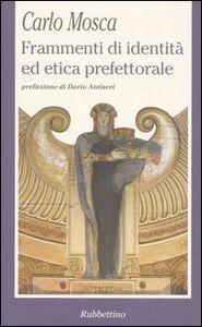 Frammenti di identità ed etica prefettorale