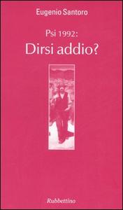 Libro PSI 1992: dirsi addio? Eugenio Santoro