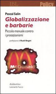 Globalizzazione e barbarie. Piccolo manuale contro i protezionismi