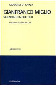Gianfranco Miglio. Scienziato impolitico