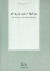 Da Einstein a Morin. Filosofia e scienza tra due paradigmi
