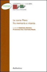 Le carte Flora fra memorie e ricerca. Atti del Convegno (Arcavacata, 26-27 novembre 2002)
