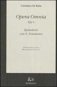 Opera Omnia. Epistolario con N. Tommaseo. Ediz. critica. Vol. 12\1: La corrispondenza inedita tra Girolamo De Rada e Niccolò Tommaseo (1860-1874).