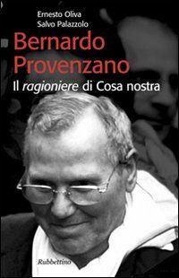 Bernardo Provenzano. Il ragioniere di Cosa Nostra
