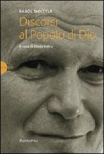 Libro Discorsi al popolo di Dio Giovanni Paolo II