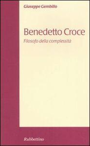 Benedetto Croce. Filosofo della complessità