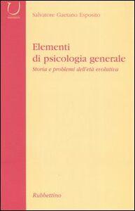 Elementi di psicologia generale. Storia dei problemi dell'età evolutiva