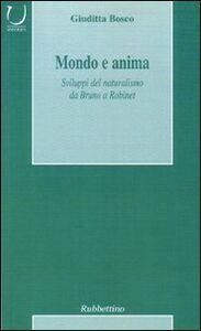 Mondo e anima. Sviluppi del naturalismo da Bruno a Robinet
