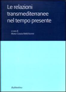 Fondazionesergioperlamusica.it Le relazioni transmediterranee nel tempo presente. Atti del Colloquio internazionale (Roma, 15-16 novembre 2004) Image