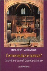 Foto Cover di L' ermeneutica è scienza?, Libro di Hans Albert,Dario Antiseri, edito da Rubbettino