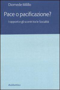 Pace o pacificazione? I rapporti e gli scontri tra le Socialità