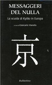 Messaggeri del nulla. La scuola di Kyoto in Europa