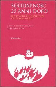 Foto Cover di Solidarnosc 25 anni dopo. Riflessioni sull'esperienza di un movimento. Atti del convegno (Roma, 22-23 novembre 2005), Libro di  edito da Rubbettino