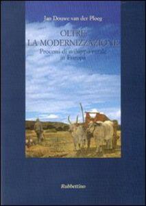 Oltre la modernizzazione. Processi di sviluppo rurale in Europa