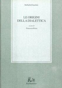 Libro Le origini della dialettica Raffaello Franchini