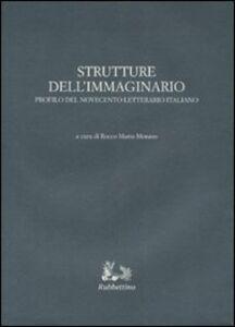 Foto Cover di Strutture dell'immaginario. Profilo del Novecento letterario italiano, Libro di  edito da Rubbettino