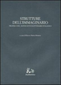 Libro Strutture dell'immaginario. Profilo del Novecento letterario italiano