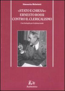 «Stato e Chiesa»: Ernesto Rossi contro il clericalismo. Una battaglia per la democrazia