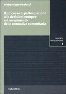 Il processo di partecipazione alle decisioni europee e il recepimento della normativa comunitaria