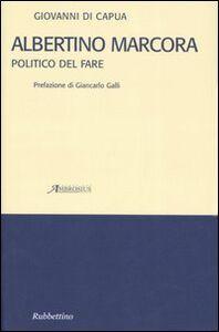 Albertino Marcora. Politico del fare