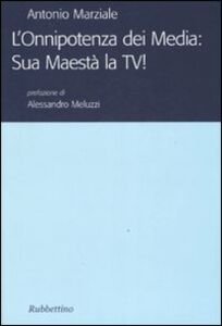 L' onnipotenza dei Media: Sua Maestà la TV!