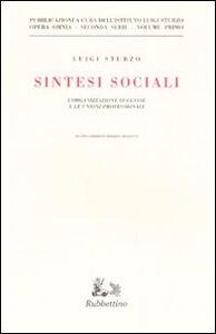 Libro Sintesi sociali. L'organizzazione di classe e le unioni professionali Luigi Sturzo
