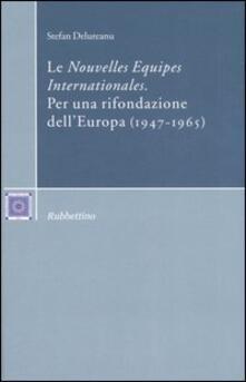 Criticalwinenotav.it Le «Nouvelles Equipes Internationales». Per una rifondazione dell'Europa (1947-1965) Image