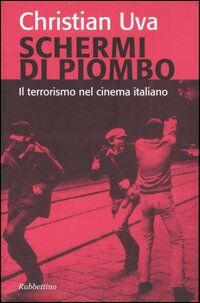 Schermi di piombo. Il terrorismo nel cinema italiano