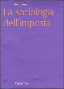 Libro La sociologia dell'imposta Marc Leroy