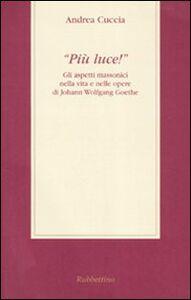 «Più luce!» Gli aspetti massonici nella vita e nelle opere di Johann Wolfgang Goethe
