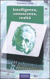 Intelligenza, conoscenza, realtà