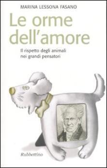 Le orme dellamore. Il rispetto degli animali nei grandi pensatori.pdf