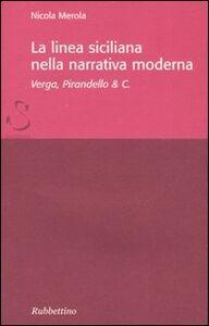 La linea siciliana della narrativa moderna. Verga, Pirandello & C.