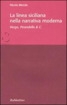 La linea siciliana della narrativa moderna. Verga, Pirandello & C. - Nicola Merola - copertina