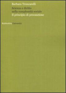 Scienza e diritto nella complessità sociale. Il principio di precauzione