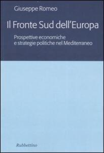 Il fronte sud dell'Europa. Prospettive economiche e strategie politiche nel Mediterraneo