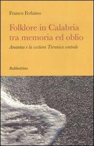 Folklore in Calabria tra memoria ed oblio. Amantea e la costiera tirrenica centrale
