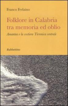 Atomicabionda-ilfilm.it Folklore in Calabria tra memoria ed oblio. Amantea e la costiera tirrenica centrale Image