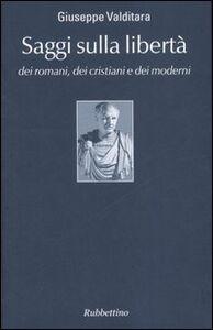 Libro Saggi sulla libertà dei romani, dei cristiani e dei moderni Giuseppe Valditara