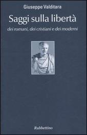 Saggi sulla libertà dei romani, dei cristiani e dei moderni