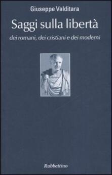 Equilibrifestival.it Saggi sulla libertà dei romani, dei cristiani e dei moderni Image