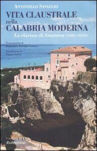 Vita claustrale nella Calabria moderna. Le clarisse di Amantea (1603-1810)