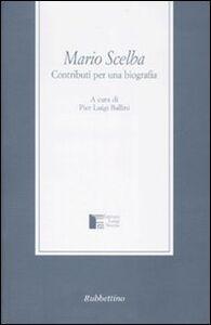 Foto Cover di Mario Scelba. Contributi per una biografia, Libro di  edito da Rubbettino