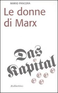 Libro Le donne di Marx Mario Pancera