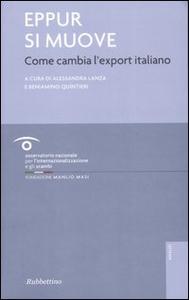 Libro Eppur si muove. Come cambia l'export italiano