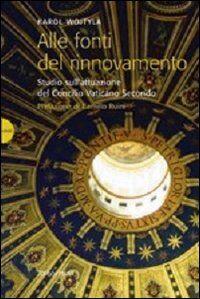 Alle fonti del rinnovamento. Studio sull'attuazione del Concilio Vaticano II