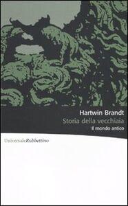 Foto Cover di Storia della vecchiaia. Il mondo antico, Libro di Hartwin Brandt, edito da Rubbettino