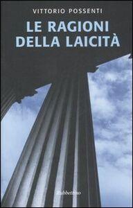 Foto Cover di Le ragioni della laicità, Libro di Vittorio Possenti, edito da Rubbettino
