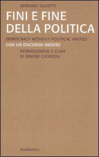Fini e fine della politica. Ediz. italiana e inglese